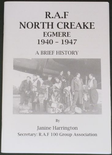 R.A.F North Creake Egmere 1940-1947, A Brief History, by Janine Harrington
